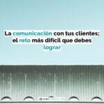 comunicación con tus clientes